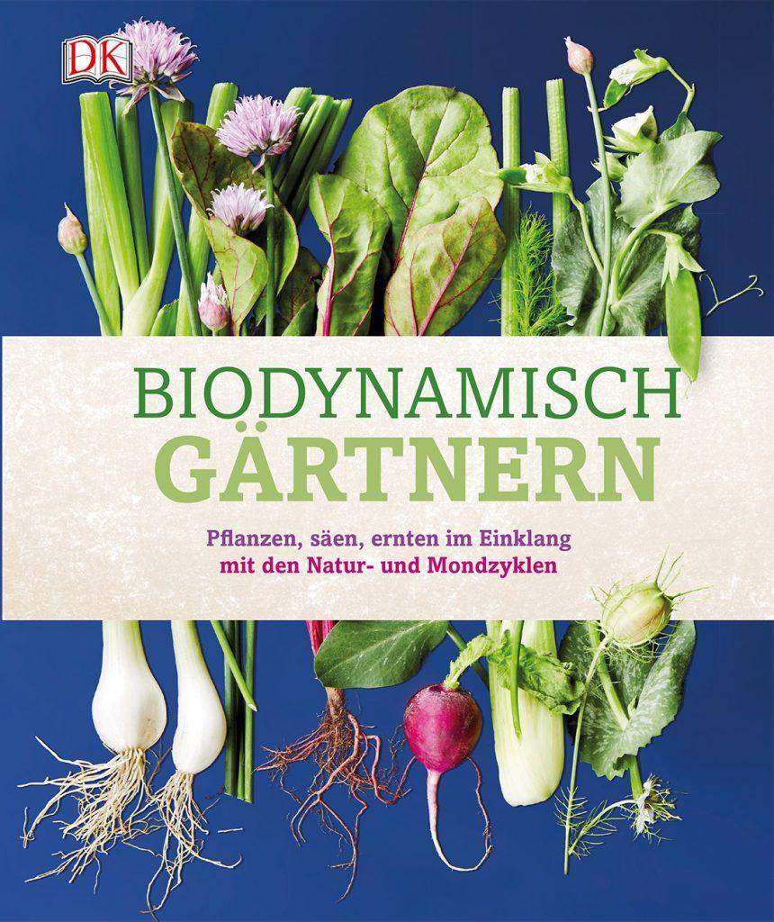 Book Cover: Biodynamisch gärtnern: Pflanzen, säen, ernten im Einklang mit den Natur- und Mondzyklen